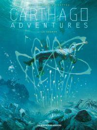 Carthago adventures T6 : La source (0), bd chez Les Humanoïdes Associés de Bec, Morvan, Khattou, Paillat