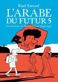 L'arabe du futur T5 : 1992-1994 (0), bd chez Allary éditions de Sattouf