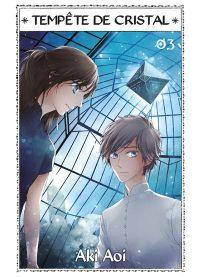 Tempête de cristal T3, manga chez Komikku éditions de Aoi