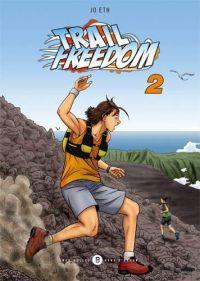 Trail freedom T2, manga chez Des bulles dans l'océan de Eth