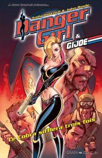 Danger Girl & Gi Joe  : Le Cobra sifflera toujours trois fois  (0), comics chez Graph Zeppelin de Hartnell, Royle, Fajardo Jr, Campbell