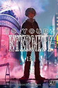 To your eternity T13, manga chez Pika de Oima