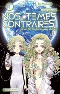 Nos temps contraires T1, manga chez Akata de Toriko, Nakazawa