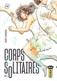 Corps solitaires T1, manga chez Kana de Haruno