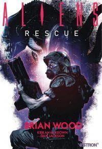 Aliens : Rescue, comics chez Vestron de Wood, De La Torre, Straw, McKeown, Jackson, Chater