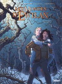 Les Mondes d'Ewilan T1 : La forêt des captifs (0), bd chez Glénat de Lylian, Baldetti, Vial