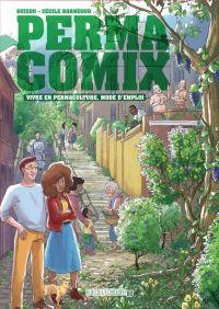 Permacomix : Vivre en permaculture, mode d'emploi (0), bd chez Rue de l'échiquier de Guizou, Barnéoud