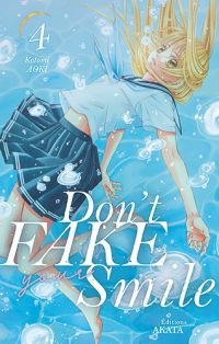 Don't fake your smile T4, manga chez Akata de Aoki