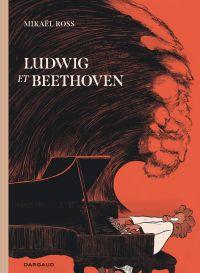 Ludwig et Beethoven, bd chez Dargaud de Ross