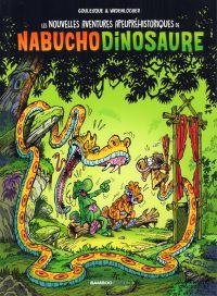 Les Nouvelles aventures apeupréhistoriques de Nabuchodinosaure T4, bd chez Bamboo de Goulesque, Widenlocher, Gille