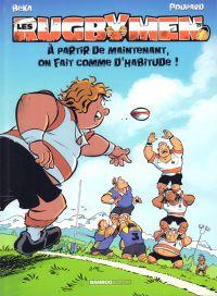 Les rugbymen T19 : À partir de maintenant, on fait comme d'habitude ! (0), bd chez Bamboo de Beka, Poupard, Cosson