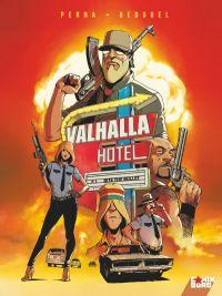 Valhalla Hotel T1 : Bite the bullet (0), bd chez Glénat de Bedouel, Perna