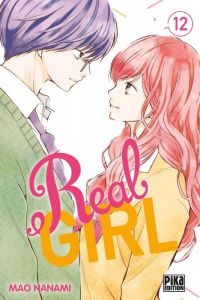 Real girl  T12, manga chez Pika de Nanami