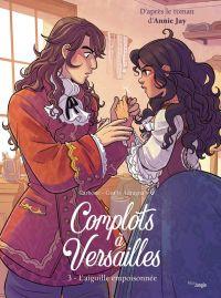 Complots à Versailles T3 : L'aiguille empoisonnée (0), bd chez Jungle de Carbone, Adragna, Piscitelli