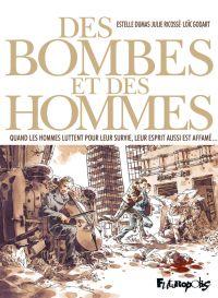 Des bombes et des hommes, bd chez Futuropolis de Dumas, Ricossé
