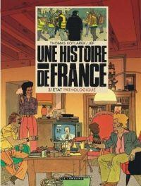 Une Histoire de France T3 : Etat pathologique (0), bd chez Le Lombard de Kotlarek, Jef