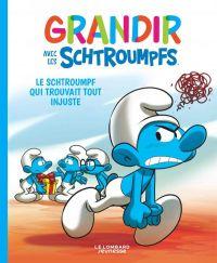 Grandir avec les Schtroumpfs T5 : Le Schtroumpf qui trouvait tout injuste (0), bd chez Le Lombard de Falzar, Dalena, Maddaleni