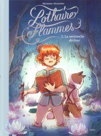Lothaire Flammes T2 : La sentinelle déchue (0), bd chez Jungle de Alexandre