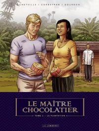 Le Maître Chocolatier T3 : La plantation (0), bd chez Le Lombard de Gourdon, Corbeyran, Chetville, Mikl