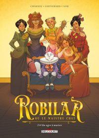 Robilar ou le maistre chat T2 : Un ogre à marier (0), bd chez Delcourt de Chauvel, Guinebaud, Lou