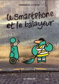 Le Smartphone et le balayeur, bd chez Les arènes de Guibert