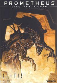 Prometheus : Life and Death T3 : Aliens (0), comics chez Vestron de Abnett, Moritat, Beredo, Palumbo