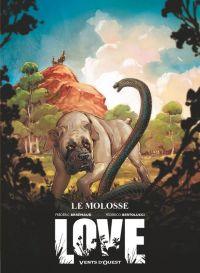 Love T5 : Molosse (0), bd chez Vents d'Ouest de Brrémaud, Bertolucci