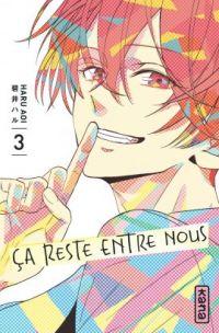 Ça reste entre nous T3, manga chez Kana de Haru
