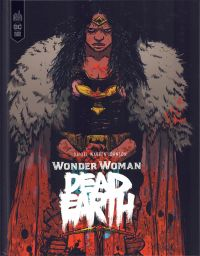 Wonder Woman Dead Earth , comics chez Urban Comics de Johnson, Spicer