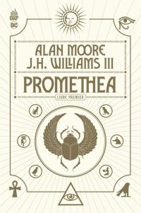 Promethea T1, comics chez Urban Comics de Moore, Vess, Williams III, Bell, Sinclair, Cox, Digital Chameleon, Wildstorm fx
