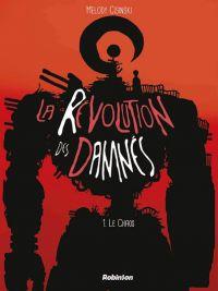 La Révolution des damnés T1 : Le chaos (0), bd chez Robinson de Cisinski