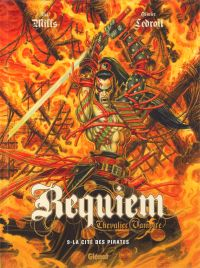 Requiem - chevalier vampire T9 : La cité des pirates (0), bd chez Glénat de Mills, Ledroit