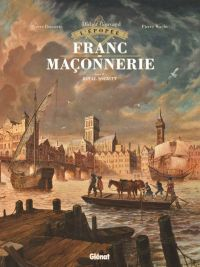 L'Épopée de la franc-maçonnerie T4 : Royal Society (0), bd chez Glénat de Convard, Boisserie, Wachs, Césano, Delval