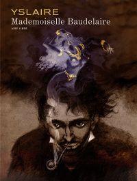 Mademoiselle Baudelaire, bd chez Dupuis de Yslaire