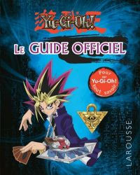 Yu-Gi-Oh ! Le guide officiel, manga chez Larousse de Studio Dice