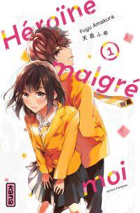 Héroïne malgré moi T1, manga chez Kana de Amakura