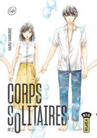 Corps solitaires T2, manga chez Kana de Haruno