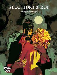 Dylan Dog T7 : Le crépuscule rouge (0), bd chez Mosquito de Recchioni, Mari, Dossena, Roi, Cavenago