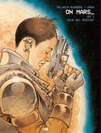 On Mars T3 : Ceux qui restent (0), bd chez Daniel Maghen de Runberg, Grun