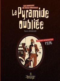 Les Aventures de Victor Billetdoux : La pyramide oubliée - version alternative 1976 (0), bd chez Les aventuriers de l'Etrange de Wininger
