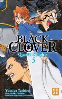 Black clover - Quartet Knights T5, manga chez Kazé manga de Tashiro