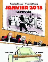 Janvier 2015 - Le procès, bd chez Charlie Hebdo de Haenel, Boucq