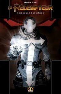 Le Rédempteur (Péjic, Tyef) T1 : Naissance d'un héros (0), comics chez Good dream de Pejic, Tyef