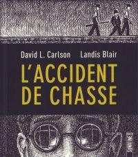 L'Accident de chasse, comics chez Sonatine de Carlson, Blair