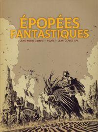 Epopées fantastiques, bd chez Les Humanoïdes Associés de Picaret, Dionnet, Gal