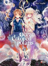 Ocean colored polaris, manga chez Chatto chatto de Yushi