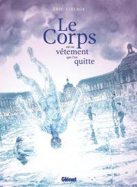 Corps est un vêtement que l'on quitte, bd chez Glénat de Liberge