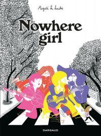 Nowhere Girl, bd chez Dargaud de le Huche