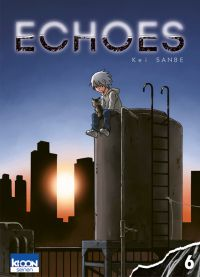 Echoes T6, manga chez Ki-oon de Sanbe