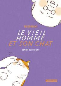 Le vieil homme et son chat T4 : Boivent du petit lait (0), manga chez Casterman de Nekomaki